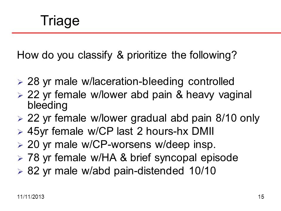 Triage How do you classify & prioritize the following