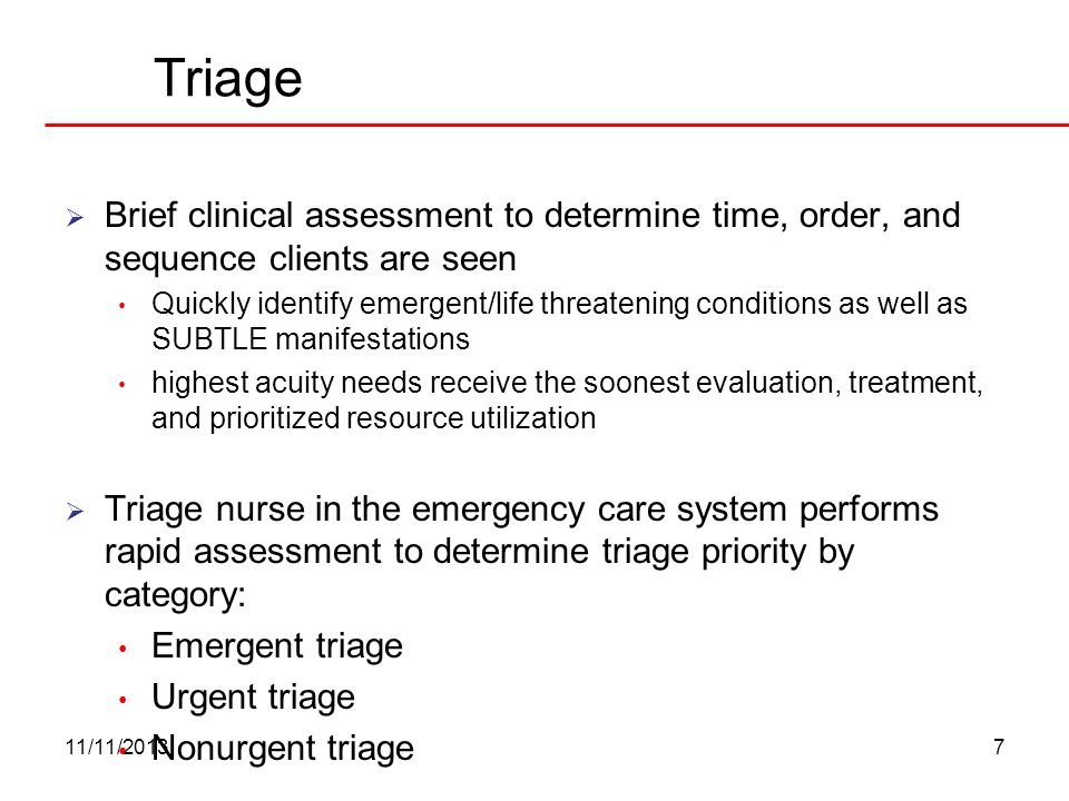 Triage Brief clinical assessment to determine time, order, and sequence clients are seen.