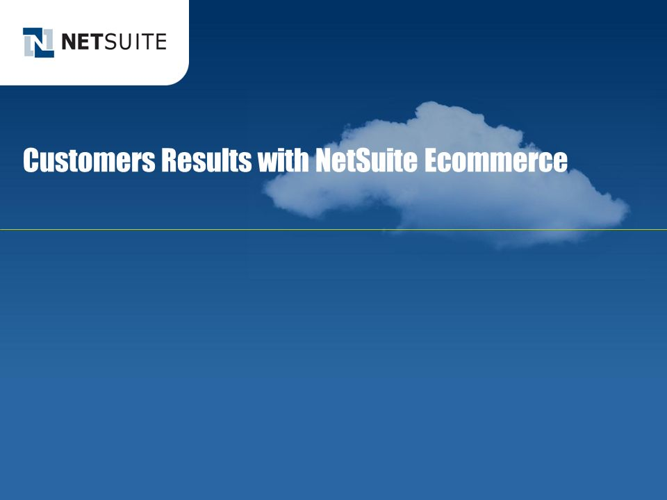 Customers Results with NetSuite Ecommerce