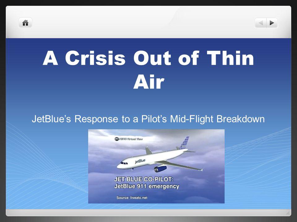 JetBlue's Response to a Pilot's Mid-Flight Breakdown