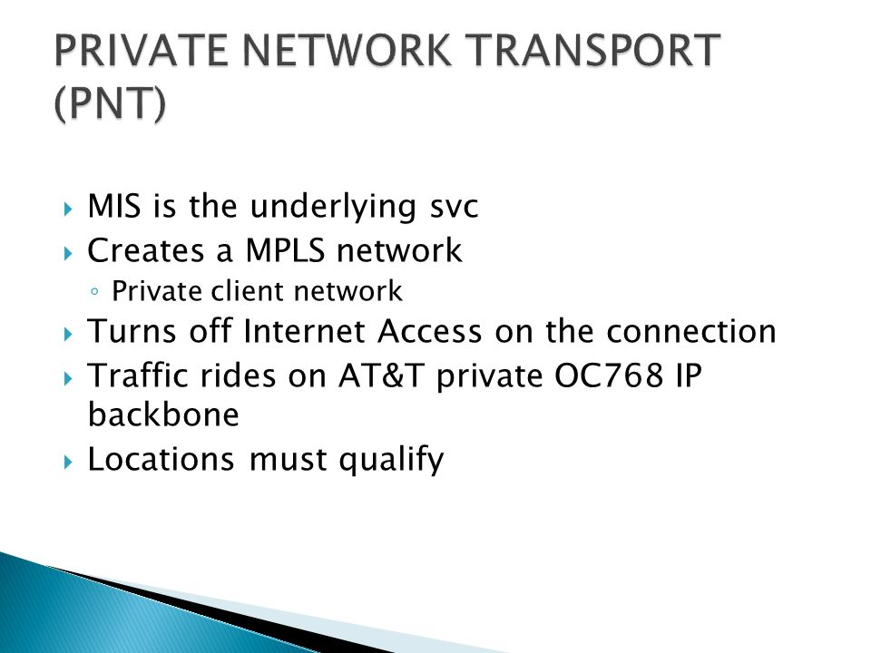 PRIVATE NETWORK TRANSPORT (PNT)