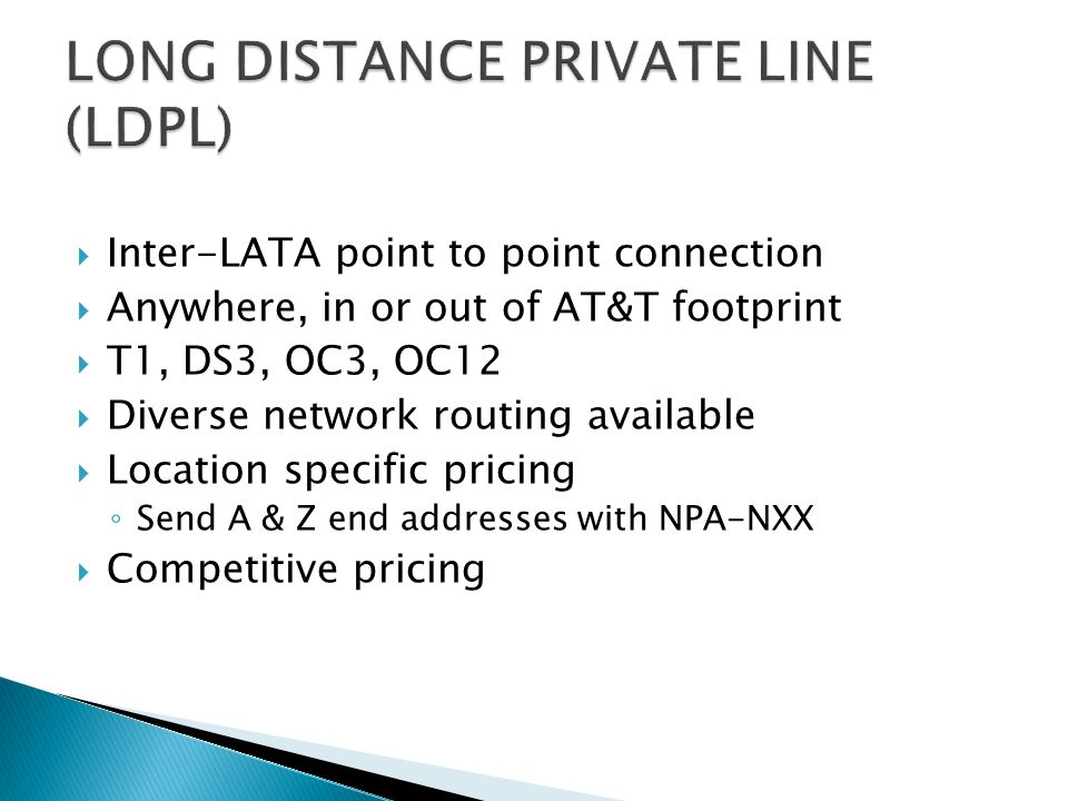 LONG DISTANCE PRIVATE LINE (LDPL)