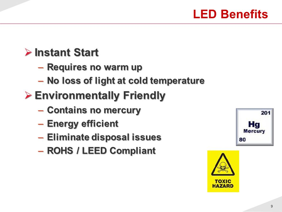 LED Benefits Instant Start Environmentally Friendly