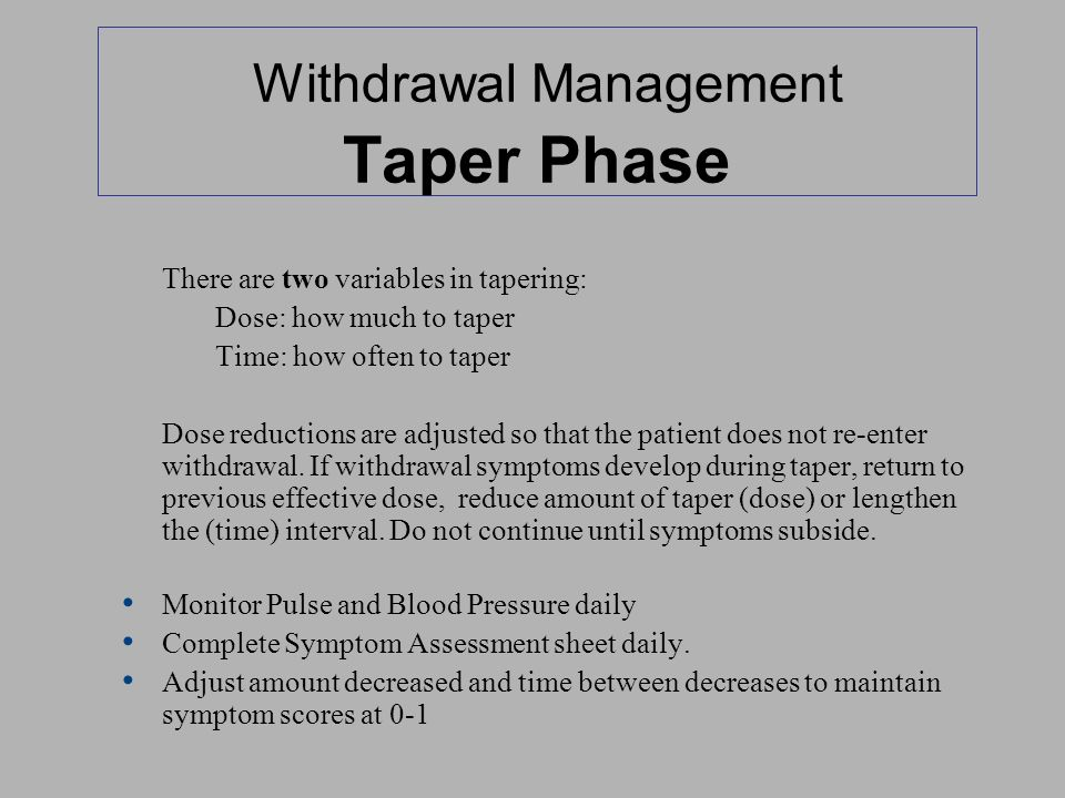 Withdrawal Management Taper Phase