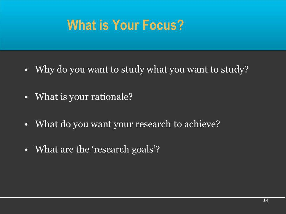 What is Your Focus Why do you want to study what you want to study