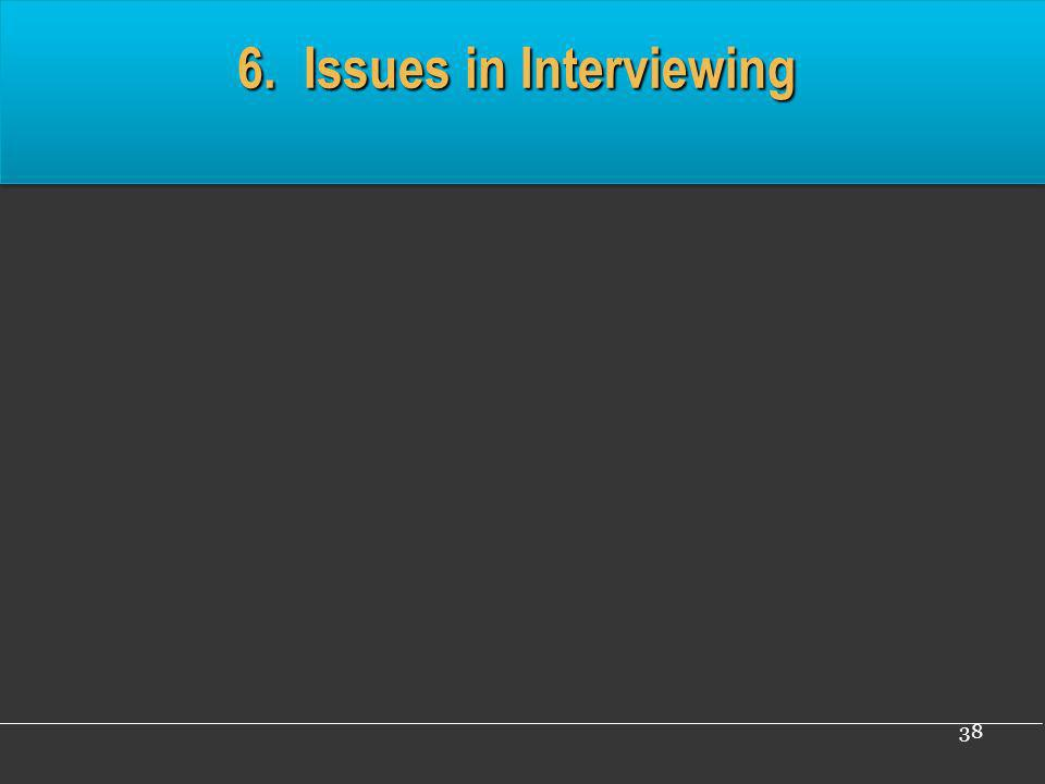 6. Issues in Interviewing