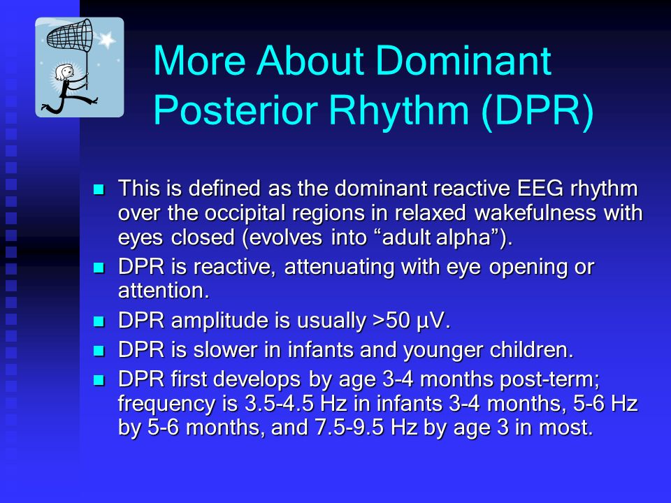 More About Dominant Posterior Rhythm (DPR)