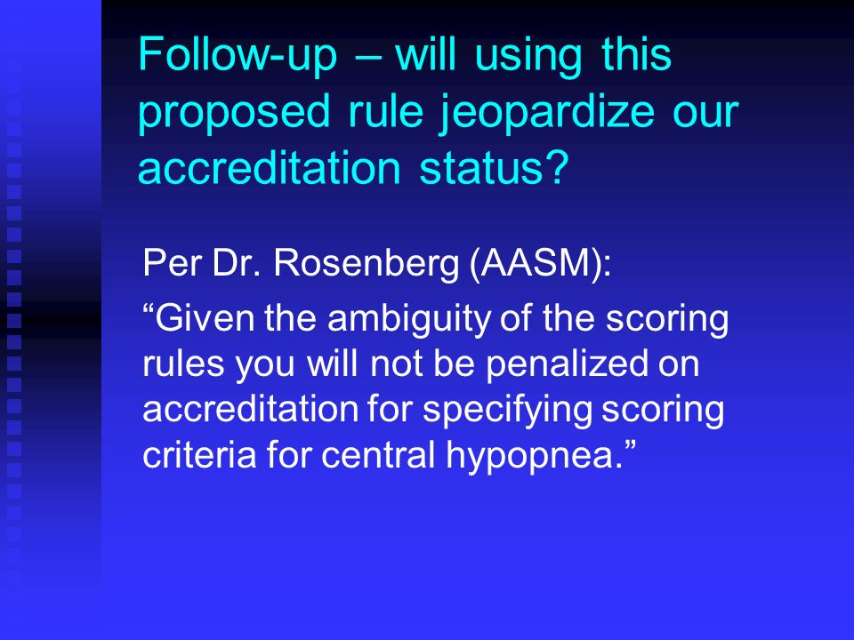 Follow-up – will using this proposed rule jeopardize our accreditation status