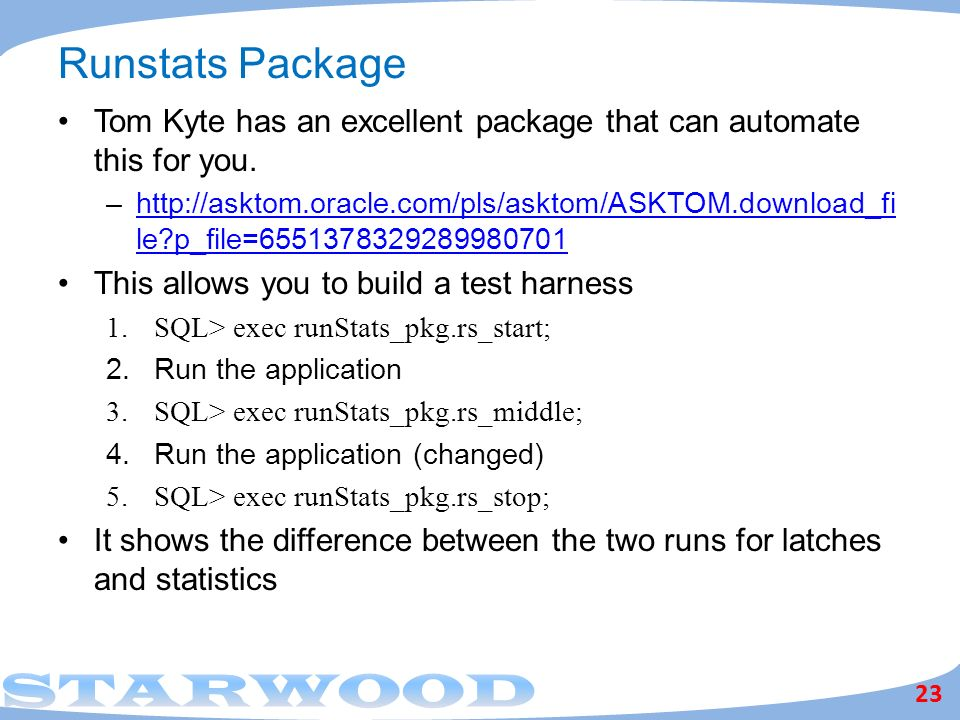 Runstats Package Tom Kyte has an excellent package that can automate this for you.