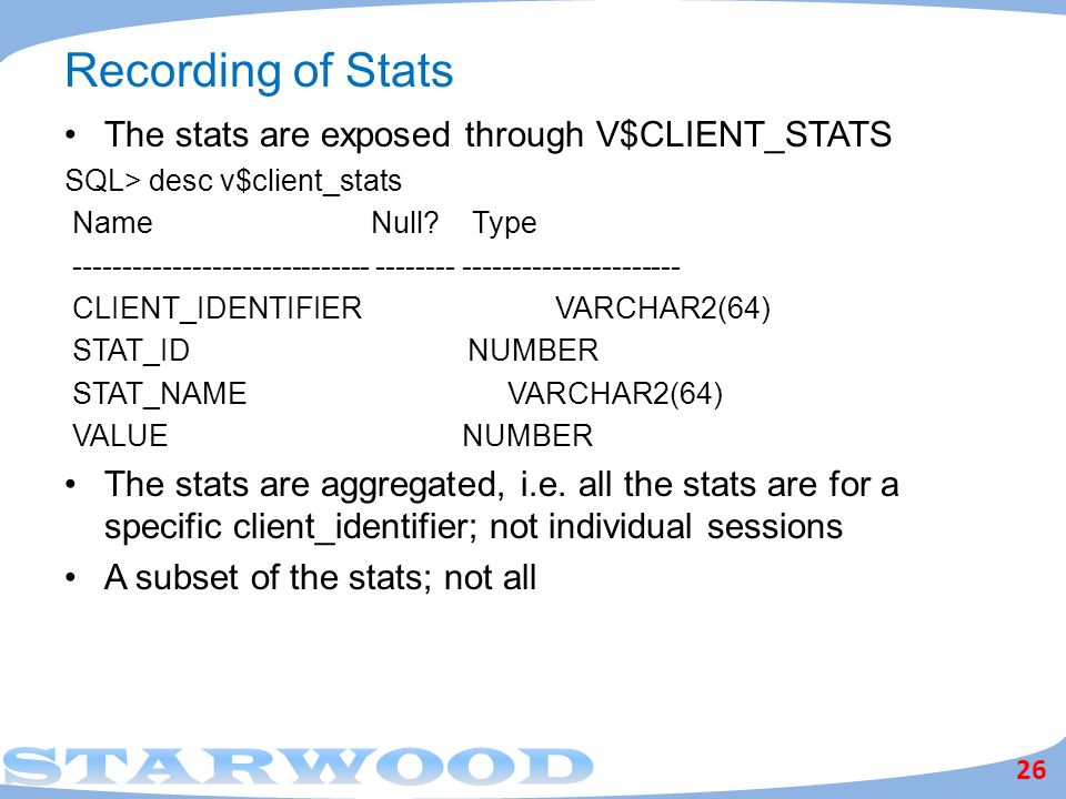 Recording of Stats The stats are exposed through V$CLIENT_STATS