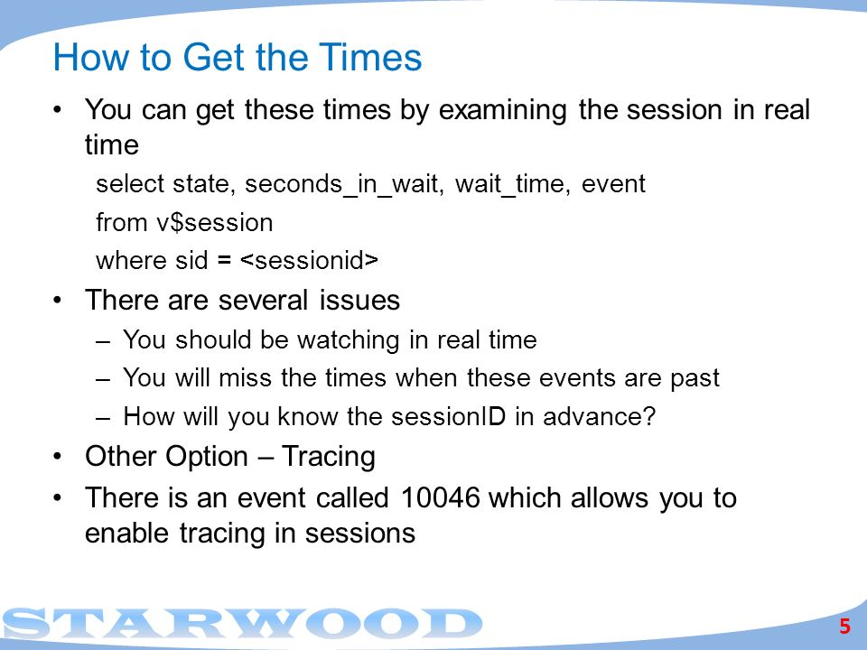 How to Get the Times You can get these times by examining the session in real time. select state, seconds_in_wait, wait_time, event.