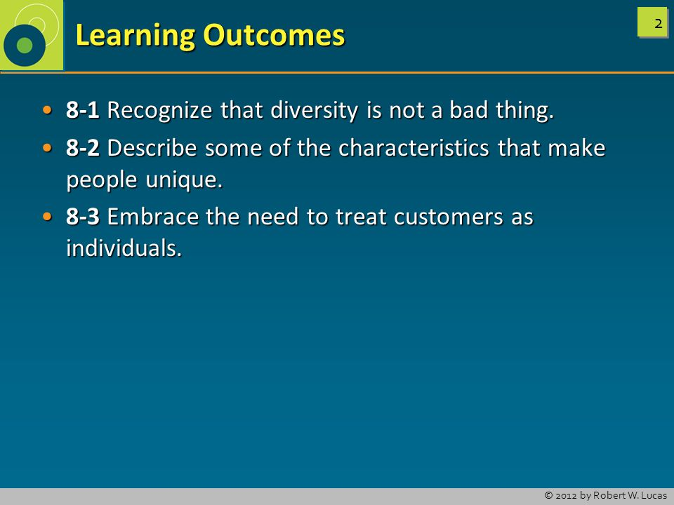 Learning Outcomes 8-1 Recognize that diversity is not a bad thing.