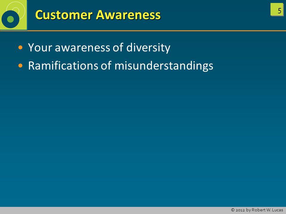 Customer Awareness Your awareness of diversity