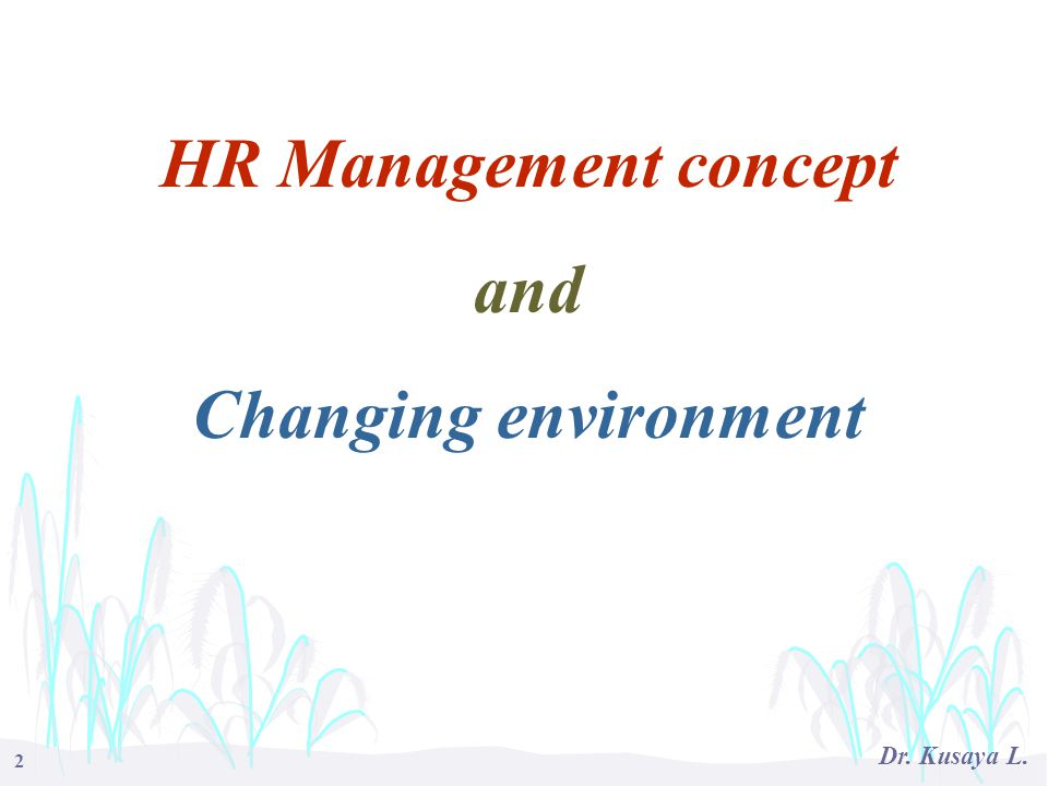 HR Management concept and Changing environment