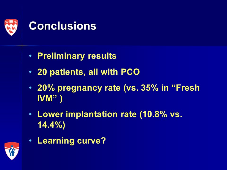 Conclusions Preliminary results 20 patients, all with PCO