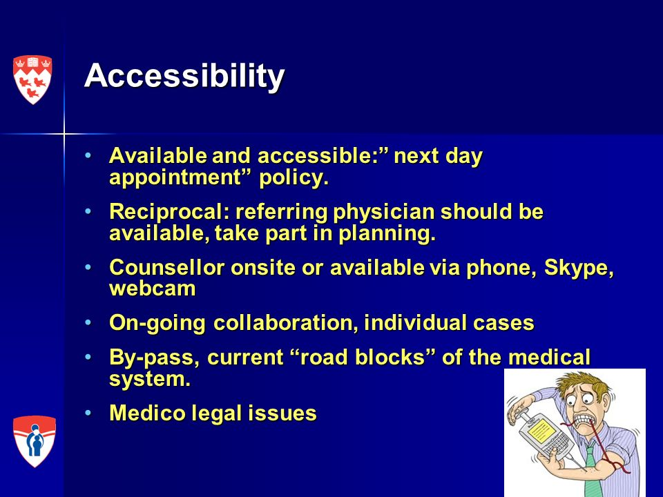 Accessibility Available and accessible: next day appointment policy.