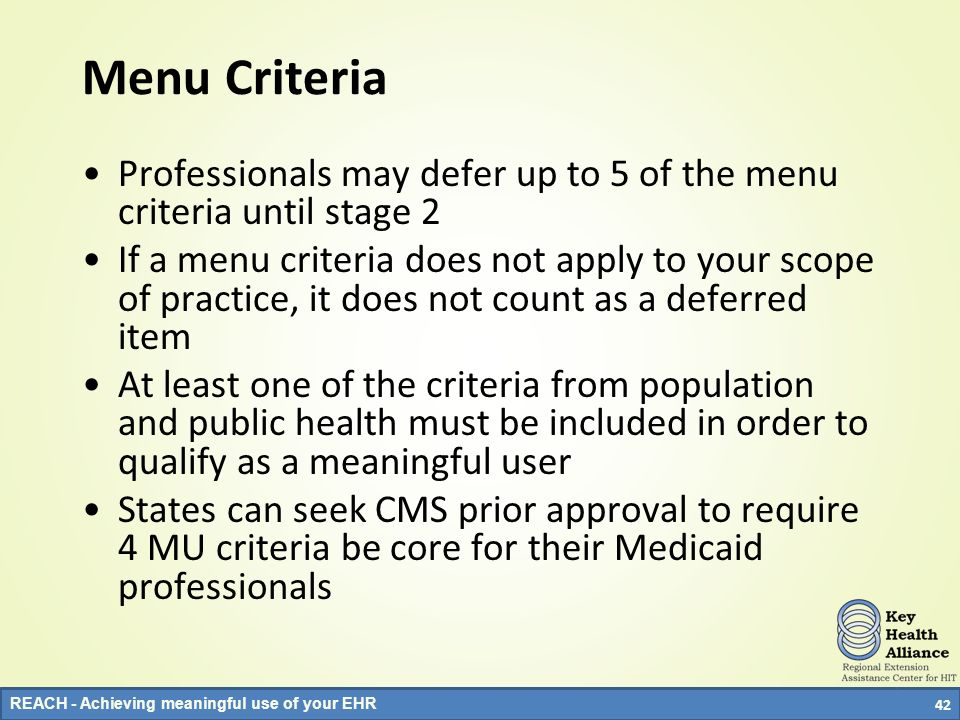 Menu Criteria Professionals may defer up to 5 of the menu criteria until stage 2.