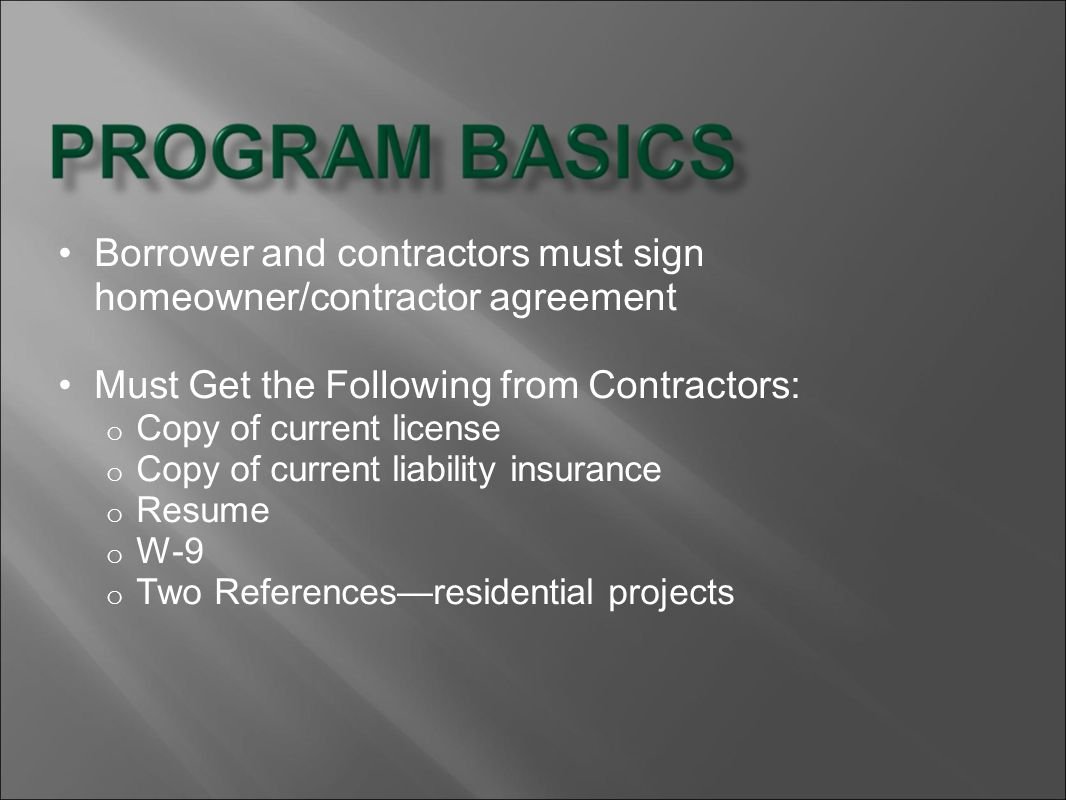 Borrower and contractors must sign homeowner/contractor agreement
