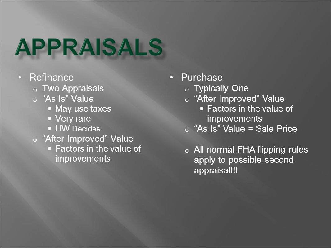 Refinance Purchase Two Appraisals As Is Value After Improved Value