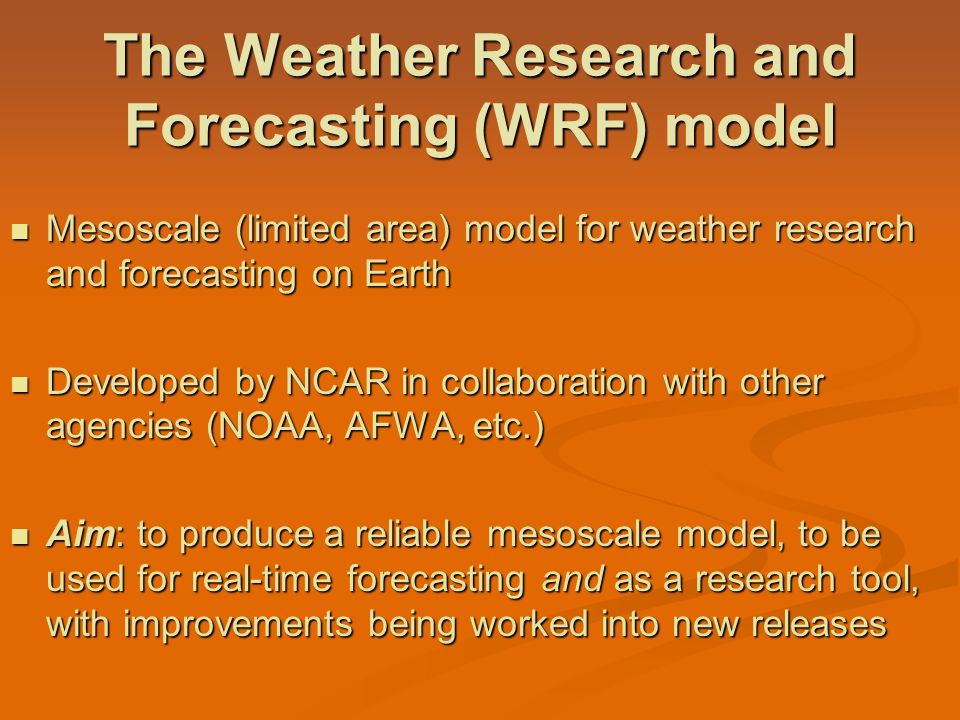 The Weather Research and Forecasting (WRF) model