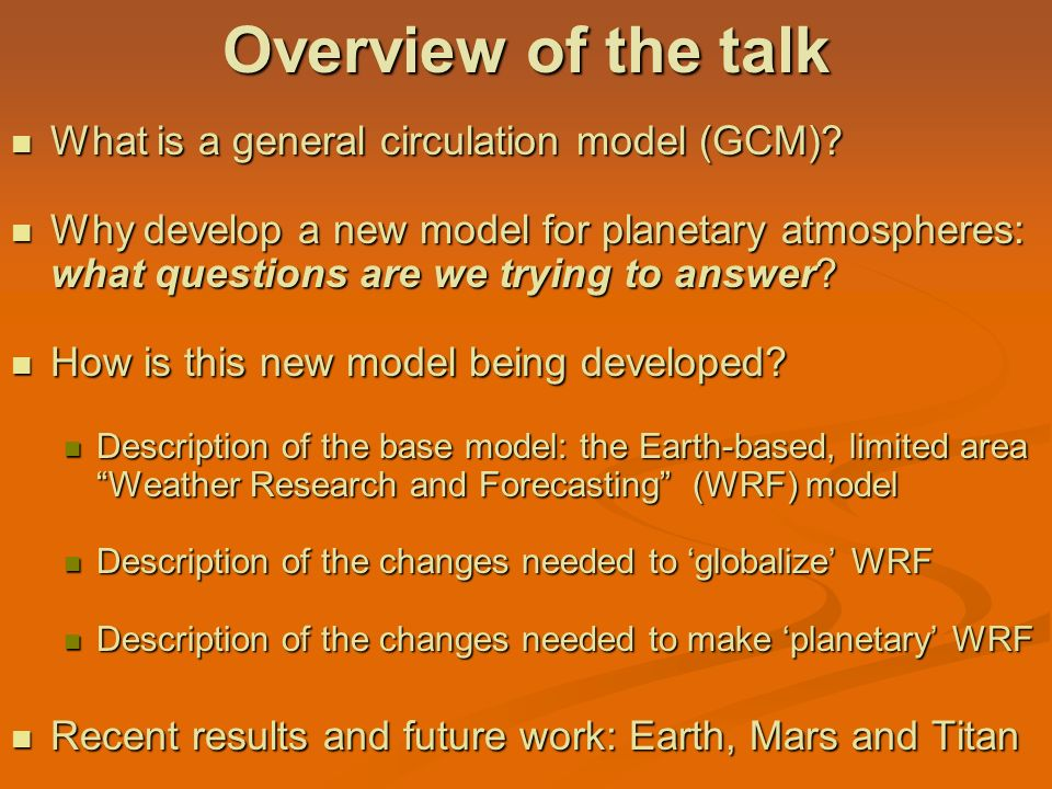 Overview of the talk What is a general circulation model (GCM)