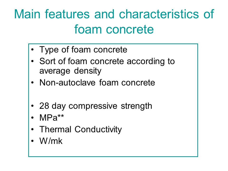 Main features and characteristics of foam concrete