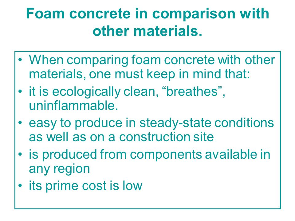 Foam concrete in comparison with other materials.