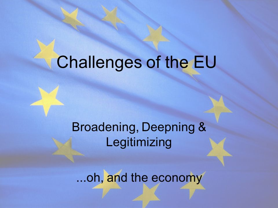 Broadening, Deepning & Legitimizing ...oh, and the economy