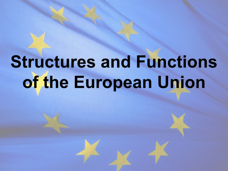 Structures and Functions of the European Union
