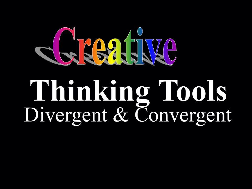Creative Thinking Tools Divergent & Convergent