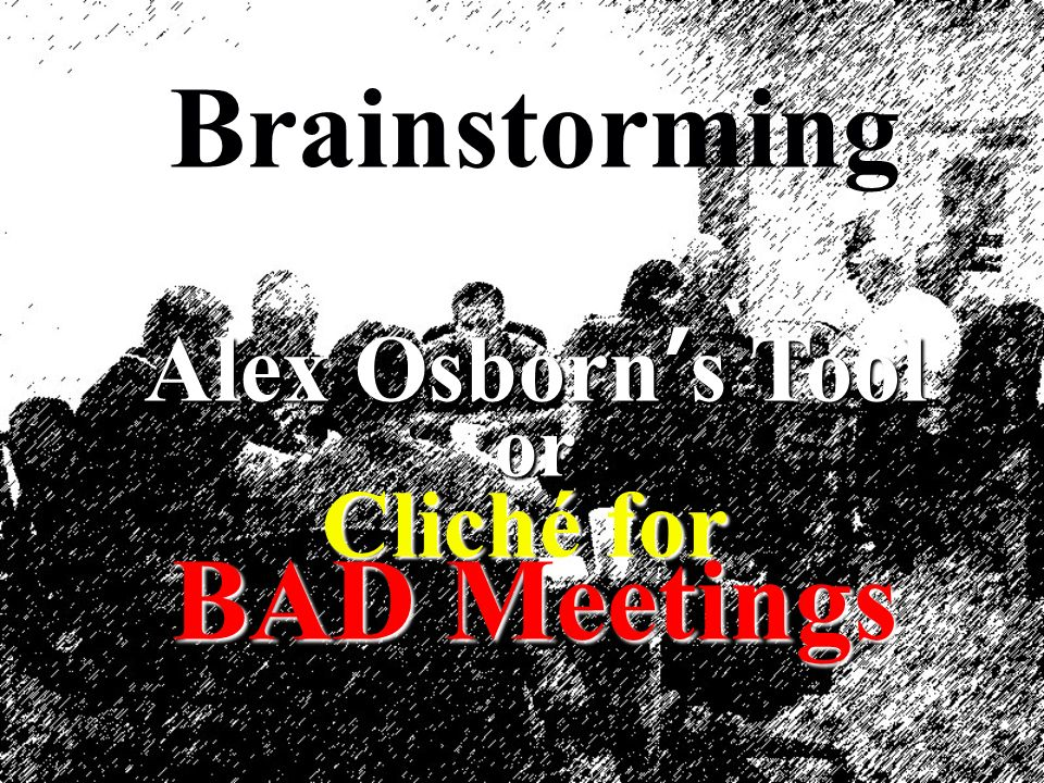 Brainstorming BAD Meetings