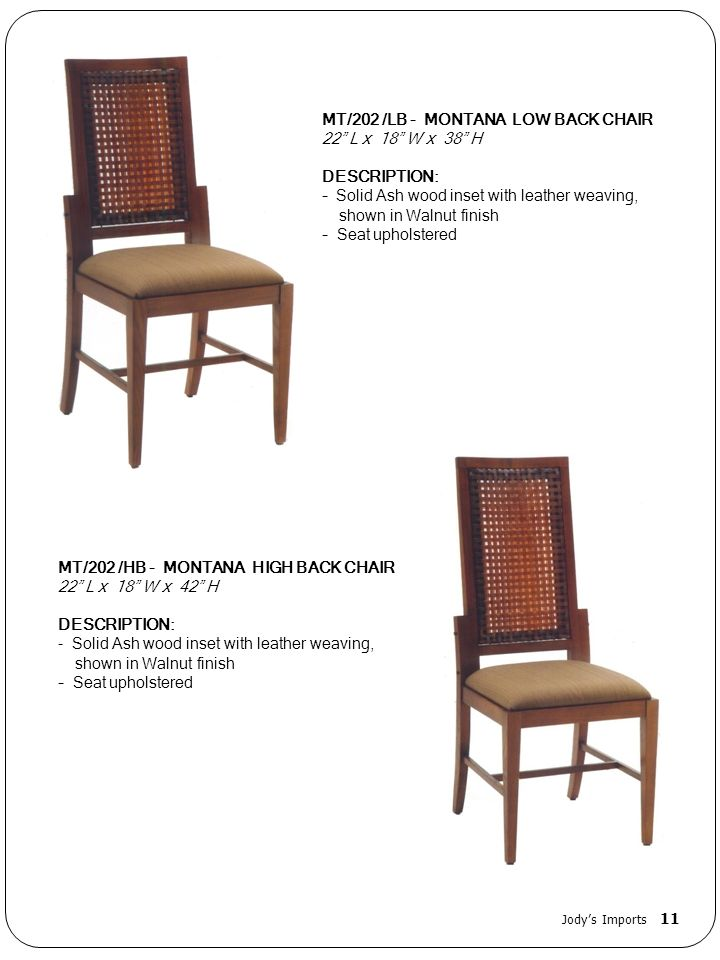 MT/202 /LB - MONTANA LOW BACK CHAIR 22 L x 18 W x 38 H DESCRIPTION:
