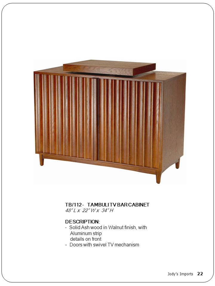 TB/112 - TAMBULI TV BAR CABINET 48 L x 22 W x 34 H DESCRIPTION: