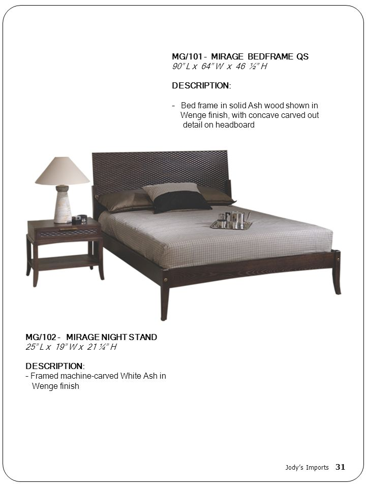MG/101 - MIRAGE BEDFRAME QS 90 L x 64 W x 46 ½ H DESCRIPTION: