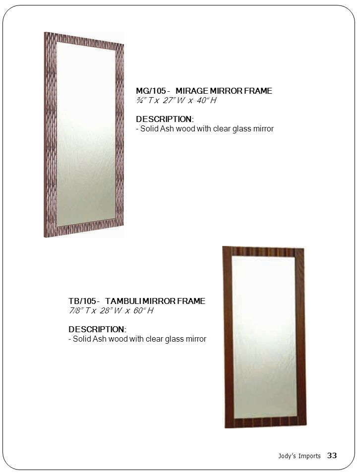 MG/105 - MIRAGE MIRROR FRAME ¾ T x 27 W x 40 H DESCRIPTION:
