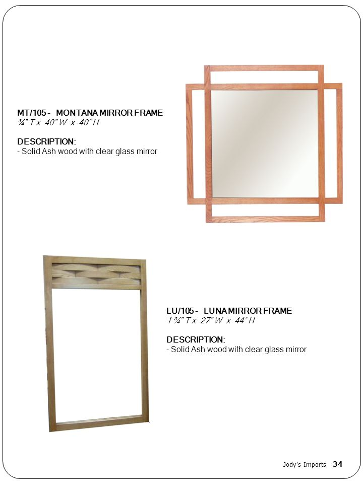 MT/105 - MONTANA MIRROR FRAME ¾ T x 40 W x 40 H DESCRIPTION: