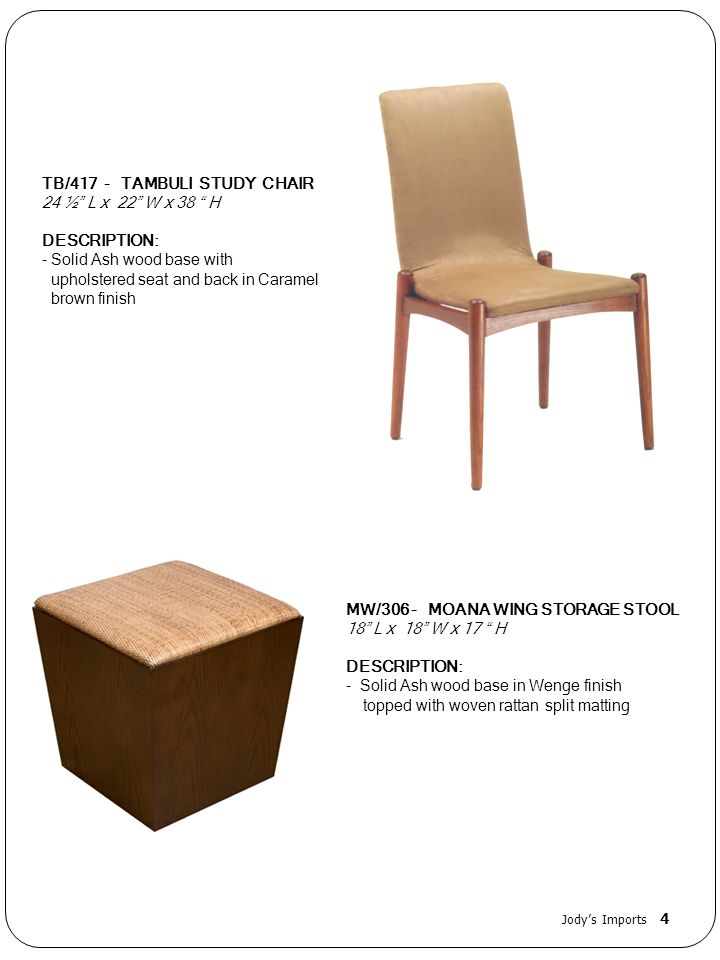 TB/417 - TAMBULI STUDY CHAIR 24 ½ L x 22 W x 38 H DESCRIPTION: