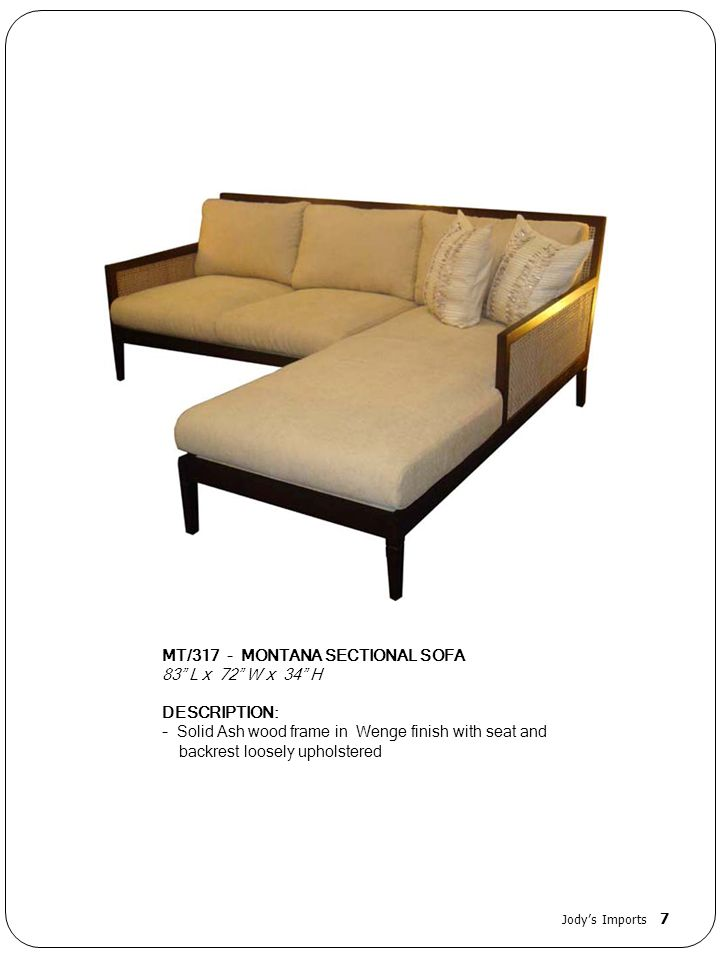 MT/317 - MONTANA SECTIONAL SOFA 83 L x 72 W x 34 H DESCRIPTION:
