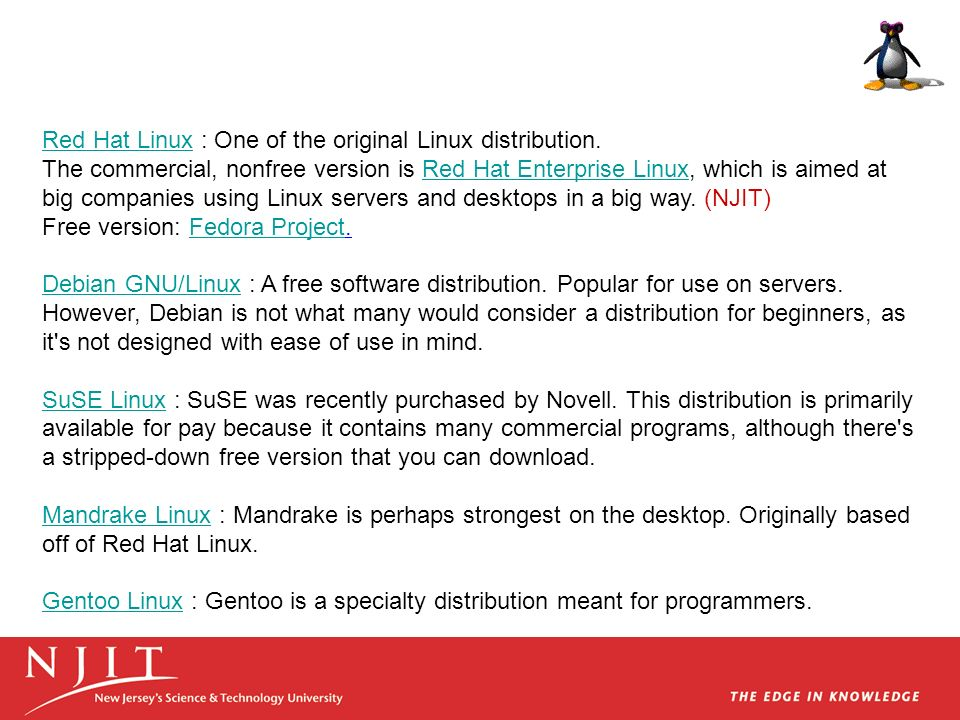 Red Hat Linux : One of the original Linux distribution.