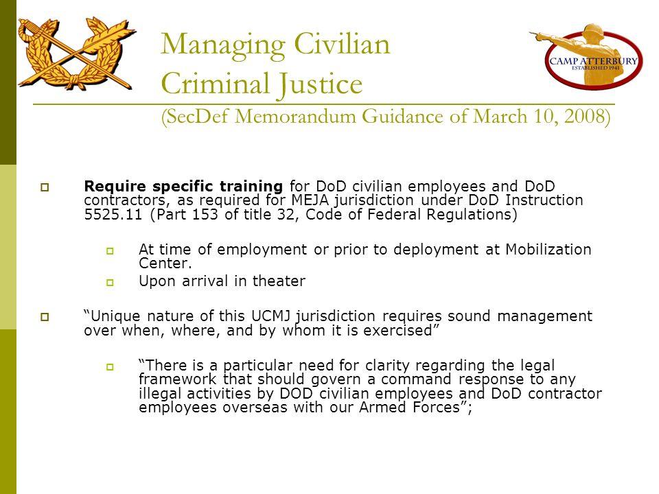 Managing Civilian Criminal Justice (SecDef Memorandum Guidance of March 10, 2008)