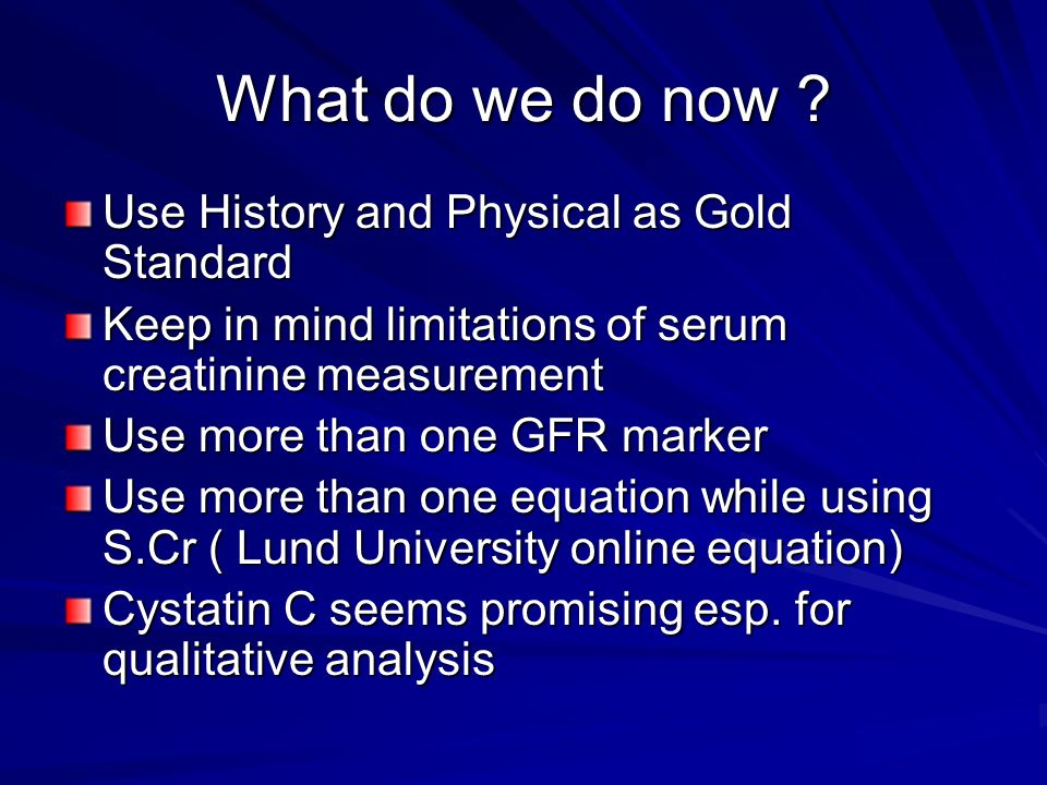 What do we do now Use History and Physical as Gold Standard