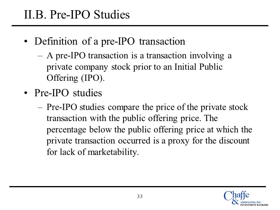II.B. Pre-IPO Studies Definition of a pre-IPO transaction