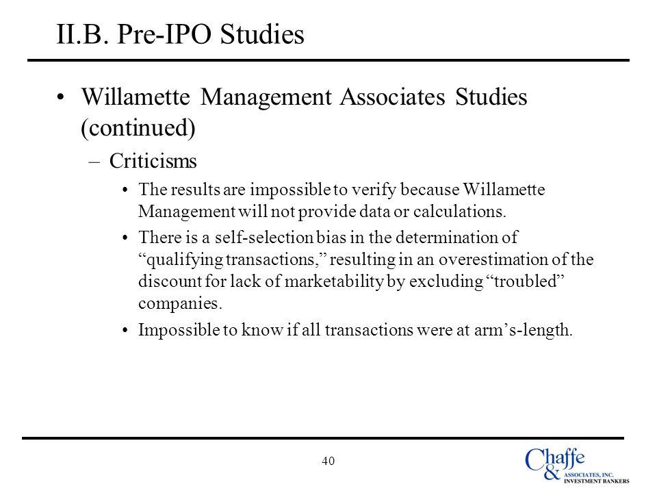 II.B. Pre-IPO Studies Willamette Management Associates Studies (continued) Criticisms.
