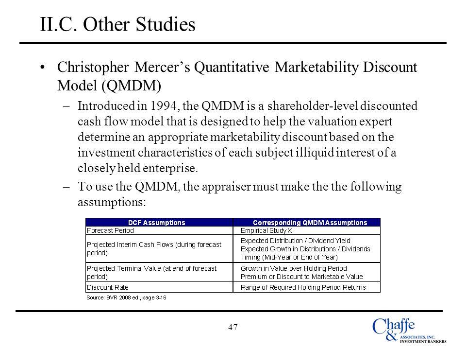 II.C. Other Studies Christopher Mercer's Quantitative Marketability Discount Model (QMDM)