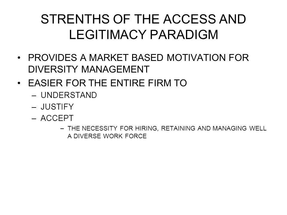 STRENTHS OF THE ACCESS AND LEGITIMACY PARADIGM