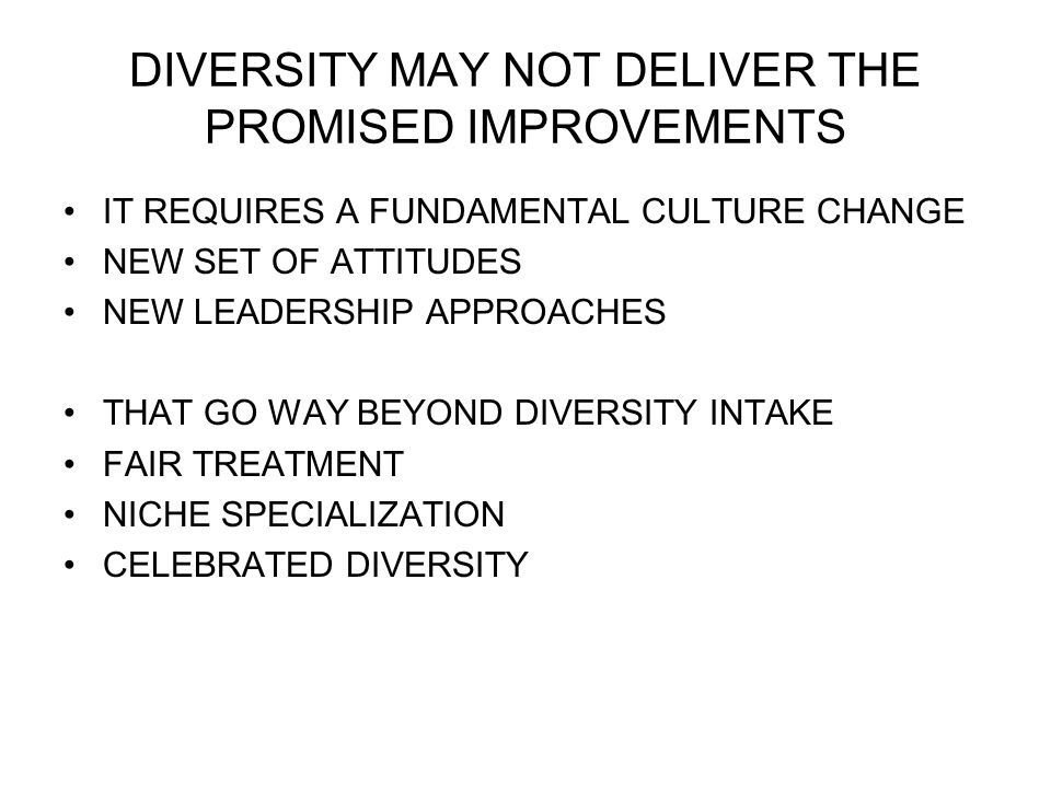 DIVERSITY MAY NOT DELIVER THE PROMISED IMPROVEMENTS