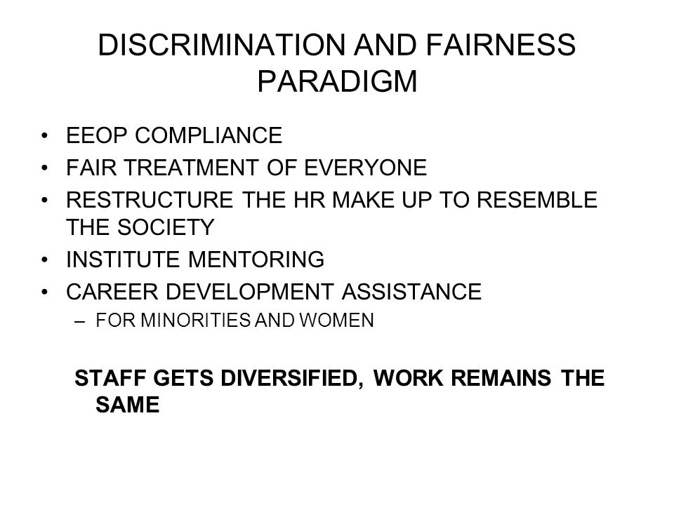 DISCRIMINATION AND FAIRNESS PARADIGM