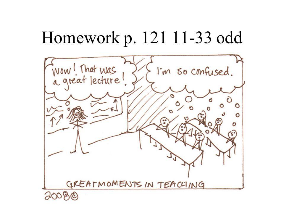 Homework p. 121 11-33 odd