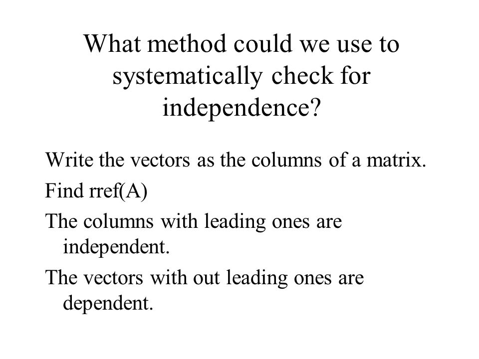 What method could we use to systematically check for independence