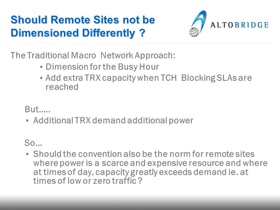 Should Remote Sites not be Dimensioned Differently